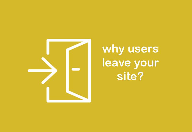 چرا کاربران سایت شما را ترک میکنند؟