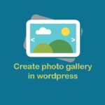 ایجاد گالری تصاویر در وردپرس
