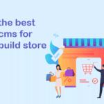 بهترین سیستمهای مدیریت محتوا فروشگاهساز